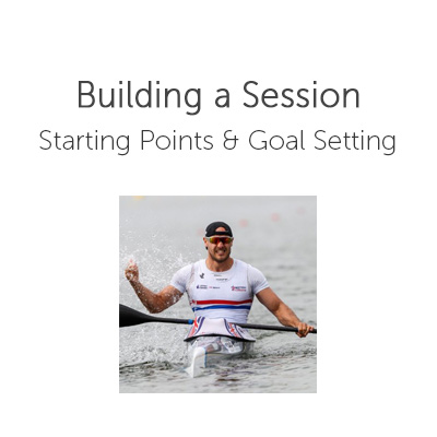 Building a Session – Starting Points and Goal Setting