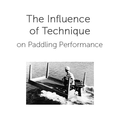 The Influence of Technique on Paddling Performance