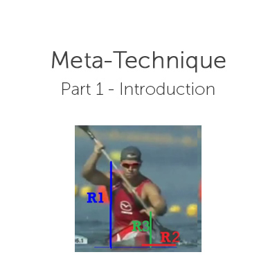 The meta-technique in kayaking: Part 1 – Introduction