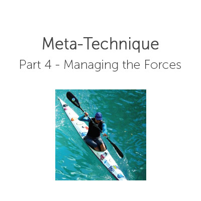 The Meta-Technique in Kayaking: Part 4 – Managing the Forces
