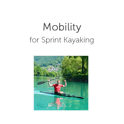 Mobility for Sprint Kayaking