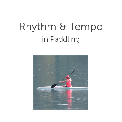 Rhythm & Tempo in Paddling